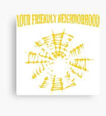 Your Friendly Neighborhood Canvas Print