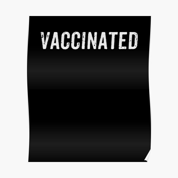 Vaccinated Pro Vaccine Poster