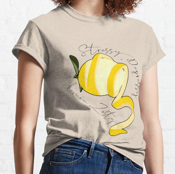 Stressy, Depressy, Lemon Zesty Classic T-Shirt