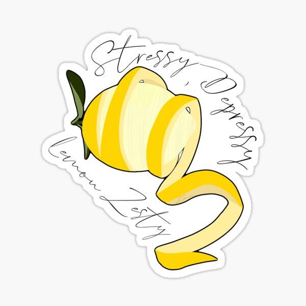 Stressy, Depressy, Lemon Zesty Sticker