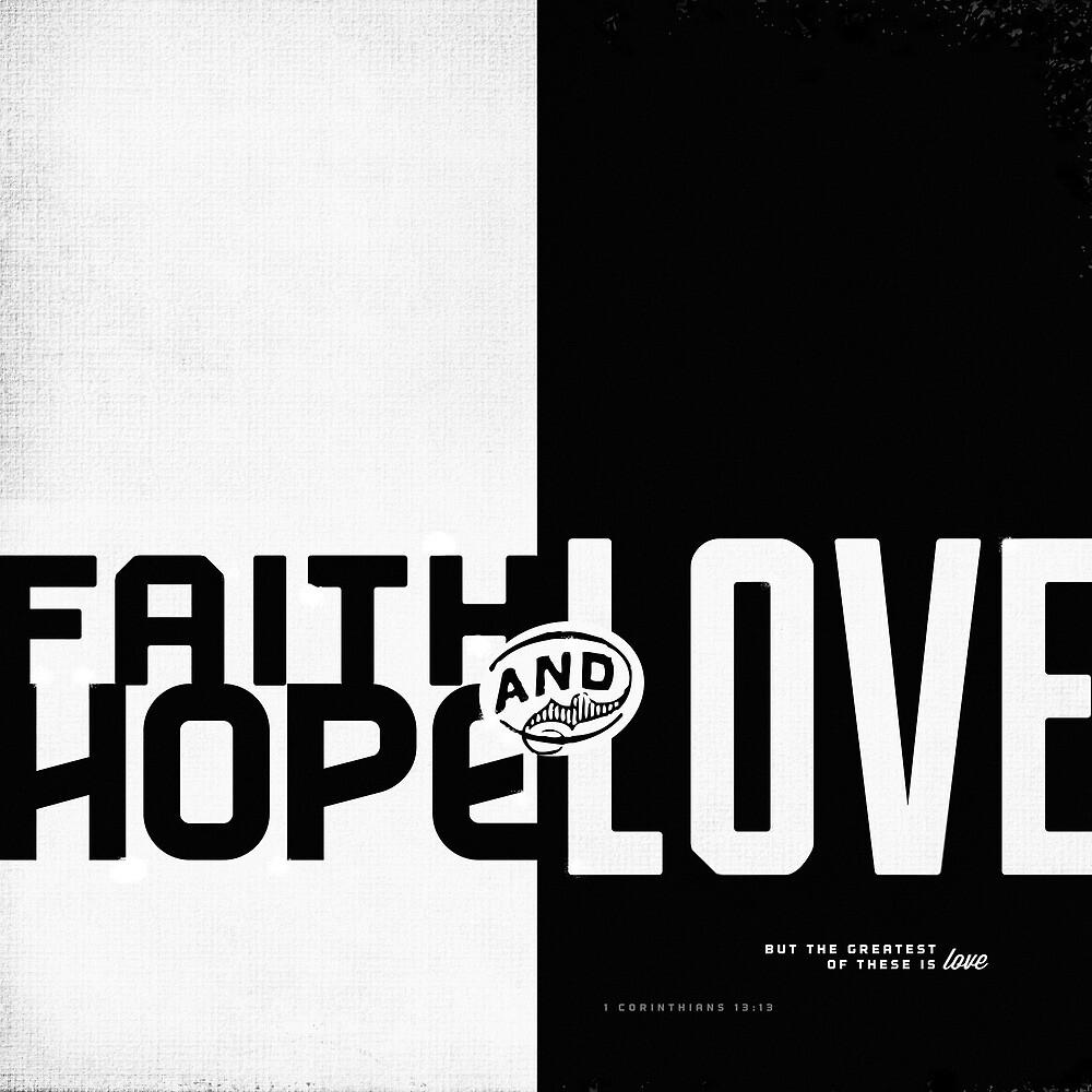 Faith, Hope, Love II by Dallas Drotz