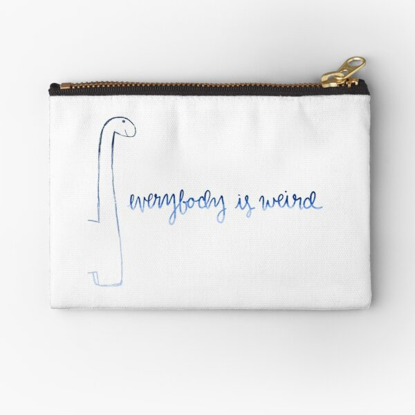 Everybody is weird Zipper Pouch