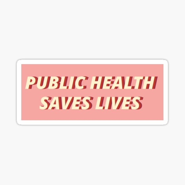 Public Health Saves Lives Sticker