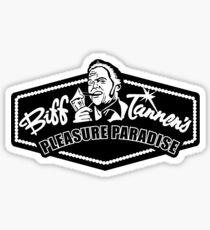 Biff Tannen's Pleasure Paradise Sticker