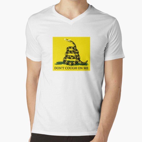 Don't Cough On Me V-Neck T-Shirt