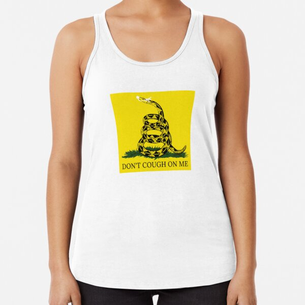 Don't Cough On Me Racerback Tank Top
