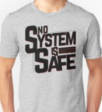 no system is safe T-Shirt