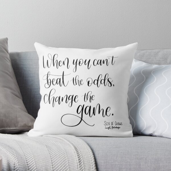 When You Can't Beat the Odds Throw Pillow