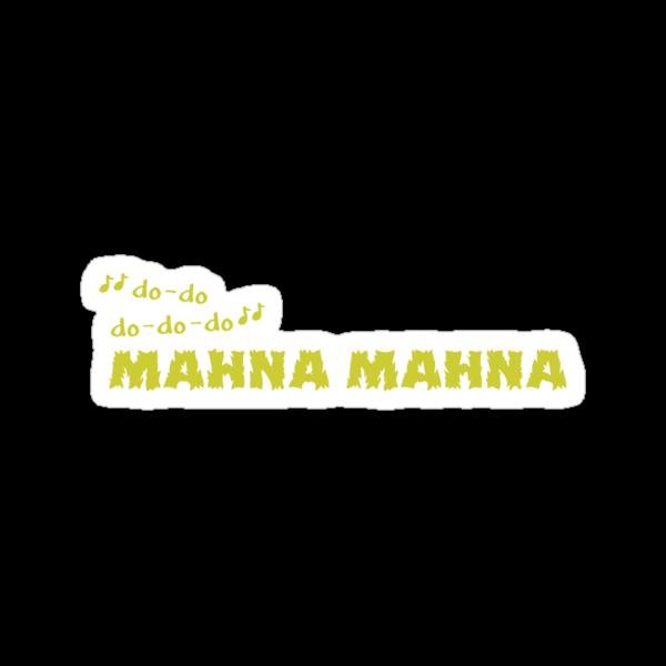 Mahna Mahna by flyingpantaloon