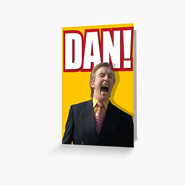 """Alan Partridge """"DAN!"""" Greeting Card"""