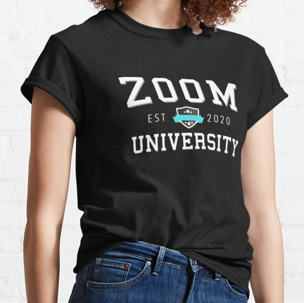 Zoom University From The University of Zoom Est 2020 Classic T-Shirt
