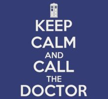 KEEP CALM and CALL the DOCTOR - DR WHO