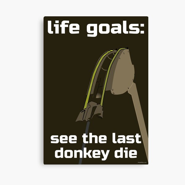 Life Goals: see the last donkey die Canvas Print