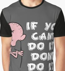Karl Pilkington - If You Cant Do It Dont Do It Graphic T-Shirt