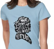 """""""You Watch Us Run"""" (Black) Womens Fitted T-Shirt"""