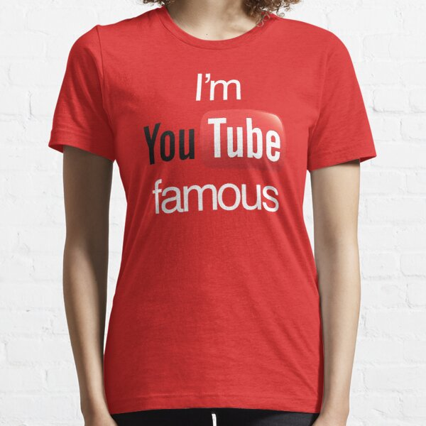 I'm YouTube Famous Essential T-Shirt