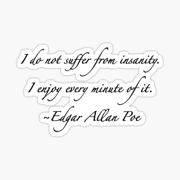 ¡Disfruta tu locura! Edgar Allan Poe Pegatina