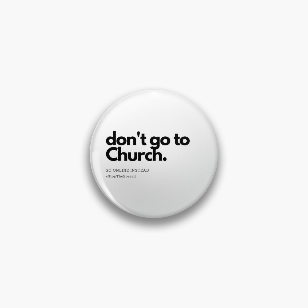 Don't Go To Church Pin