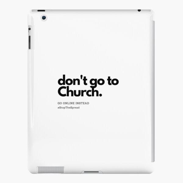 Don't Go To Church iPad Snap Case
