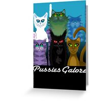 PUSSIES GALORE Greeting Card