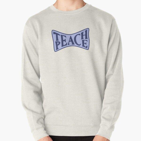 Teach Peace Pullover Sweatshirt