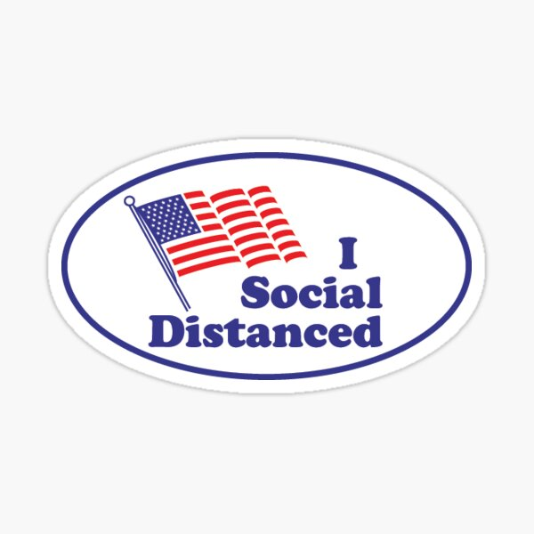 I Social Distanced Sticker