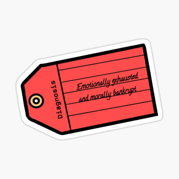 Mash: Emotionally Exhausted and Morally Bankrupt Toe Tag Sticker