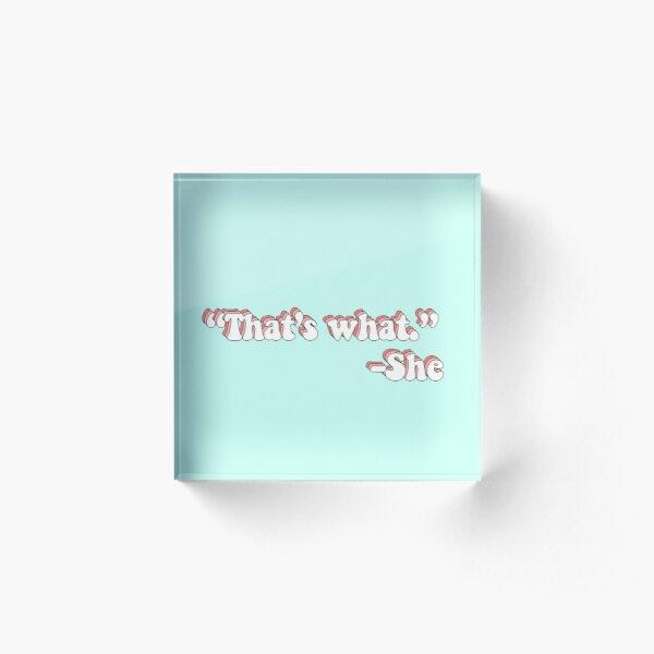That's What She Said Acrylic Block
