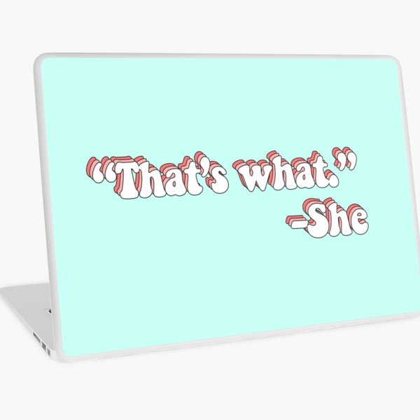 That's What She Said Laptop Skin
