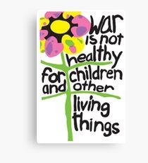 War is Not Helathy for Children Canvas Print