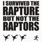 I Survived The Rapture But Not The Raptors by jezkemp