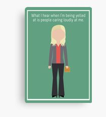 """Leslie Knope: """"Caring Loudly"""" Canvas Print"""