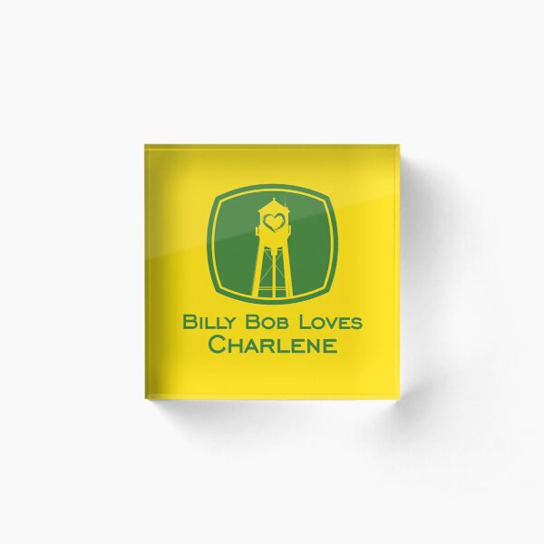Billy Bob Loves Charlene Acrylic Block