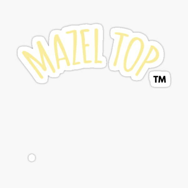 Who is Mazel Top? Sticker