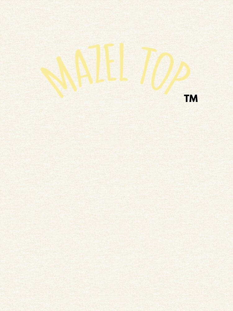 Who is Mazel Top? by MazelTop
