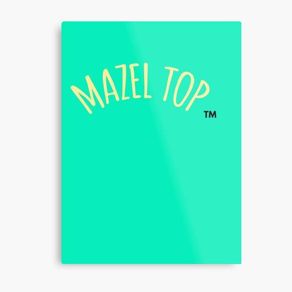 Who is Mazel Top? Metal Print