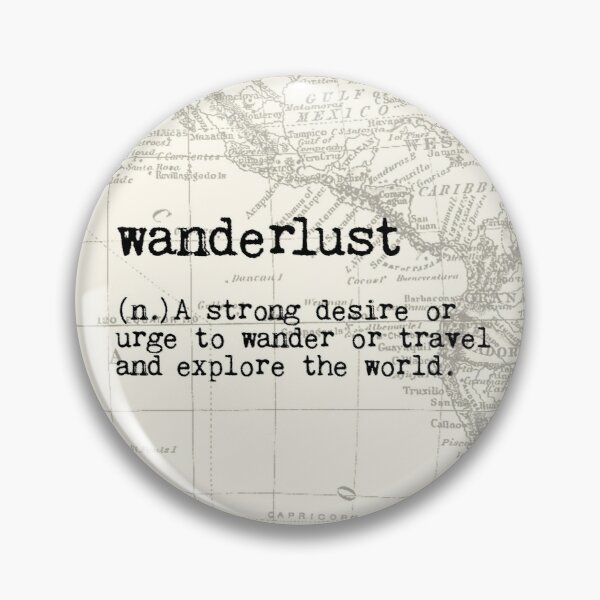 Wanderlust Pin