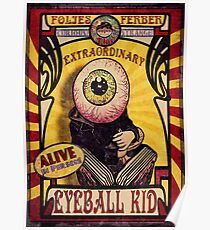 The Extraordinary Eyeball Kid: Sideshow Poster Poster