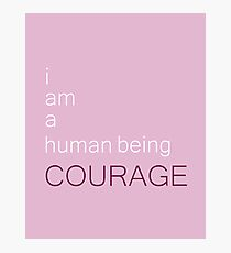 I am a human being courage Photographic Print