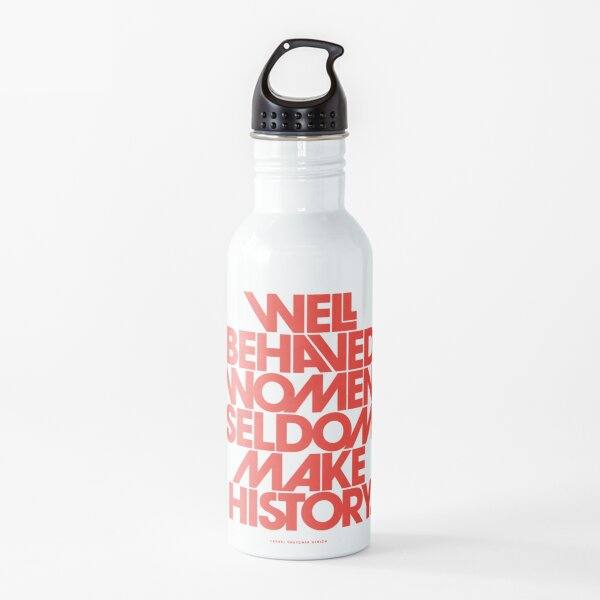 Well Behaved Women Seldom Make History (Pink & Red Version) Water Bottle