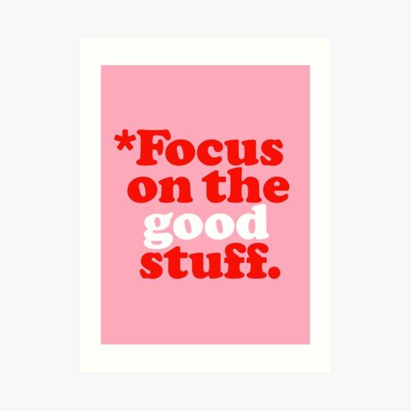 Konzentrieren Sie sich auf das Gute {Pink & Red Version} Kunstdruck