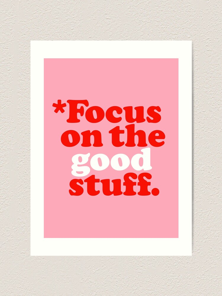 Alternate view of Focus On The Good Stuff {Pink & Red Version} Art Print