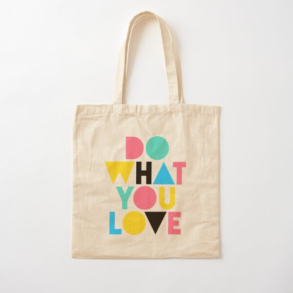 Do What You Love. Cotton Tote Bag