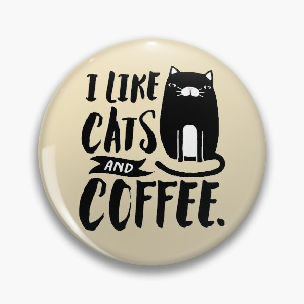 I Like Cats and Coffee Pin