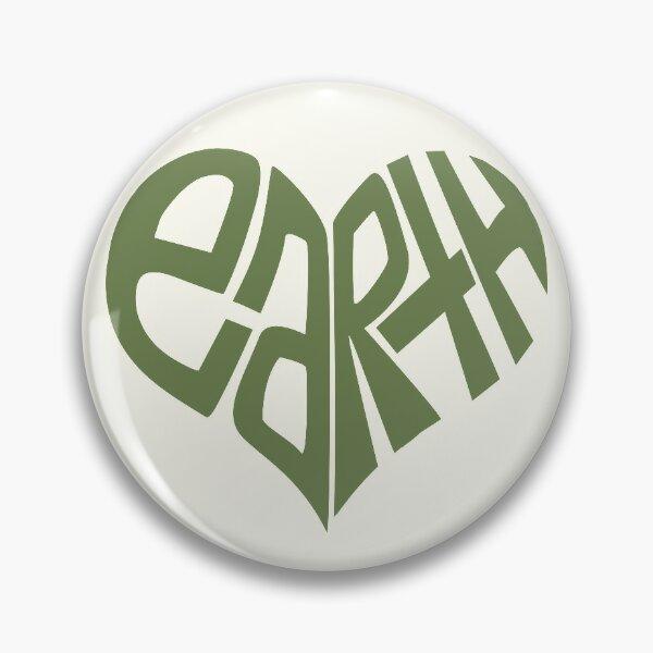 Love The Earth. Pin
