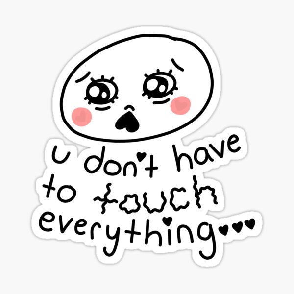 u don't have to touch everything Sticker