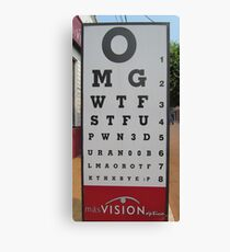 That´s Some Poor Eyesight Canvas Print
