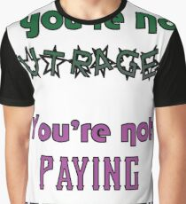 If you're not OUTRAGED, you're not paying attention Graphic T-Shirt