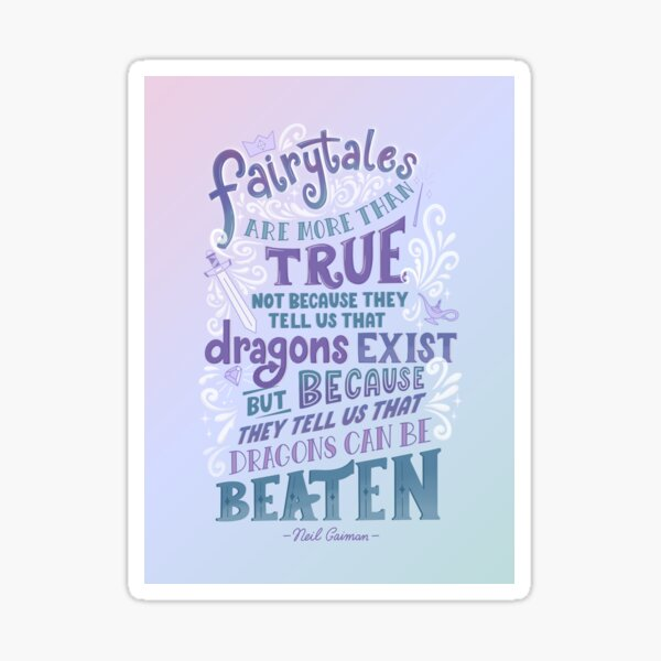 Fairytales and Dragons Quote Neil Gaiman Sticker