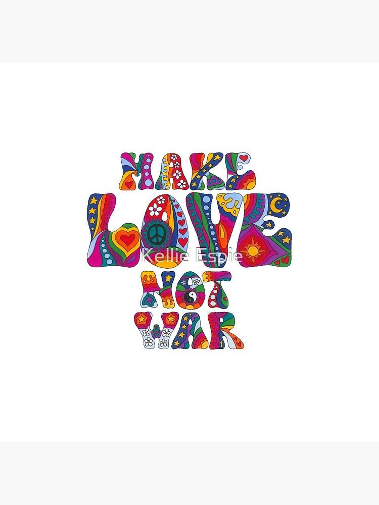 Psychedelic Love Not War by kelkel66